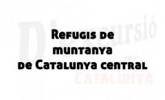 Refugis de muntanya a la Catalunya Central