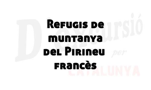 Refugis de muntanya del Pirineu francès