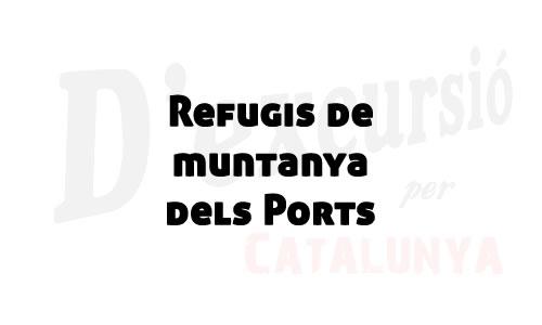 Refugis de muntanya dels Ports