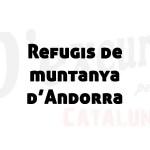Refugis de muntanya d'Andorra
