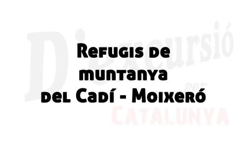 Refugis al Cadí - Moixeró