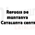 Refugis a la Catalunya Central