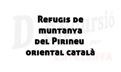 Refugis al Pirineu oriental català